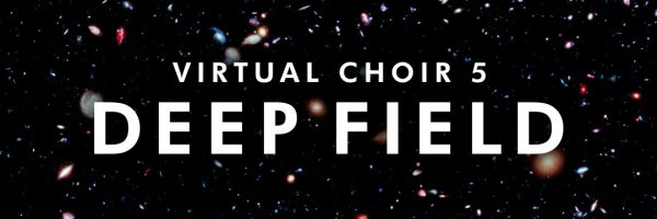 Virtual Choir 5: Deep Field