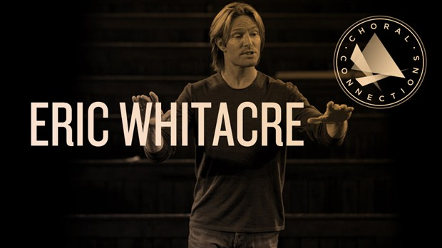 Eric-Whitacre-Choral-Connections-Promo-photo-credit-Alexander-MacNaughton_0919081354462_16x9_620x350