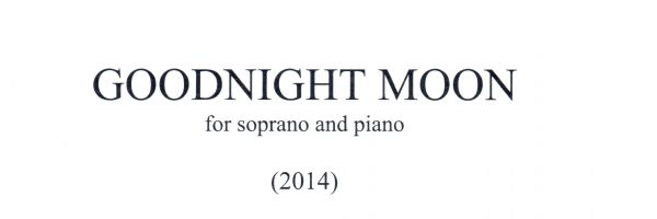 Goodnight Moon for soprano and piano now in print