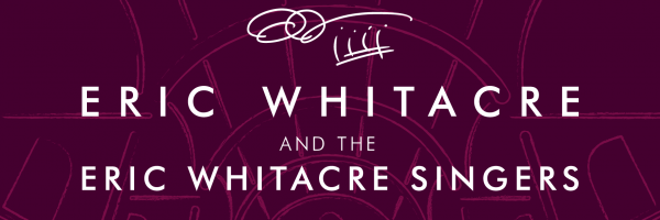 Eric Whitacre Singers - London - May 5 - Tickets Now On Sale